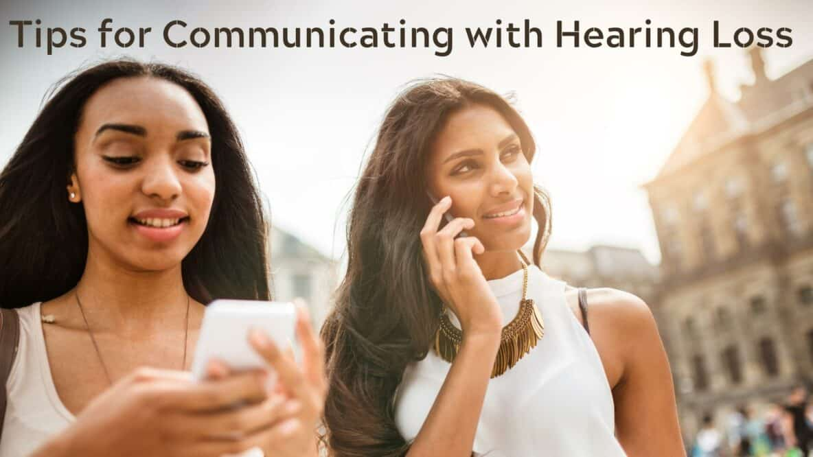 Tips for Communicating with Hearing Loss